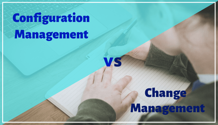 configuration management vs change management